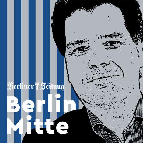 Berlin Mitte - Hier spricht der Chefredakteur