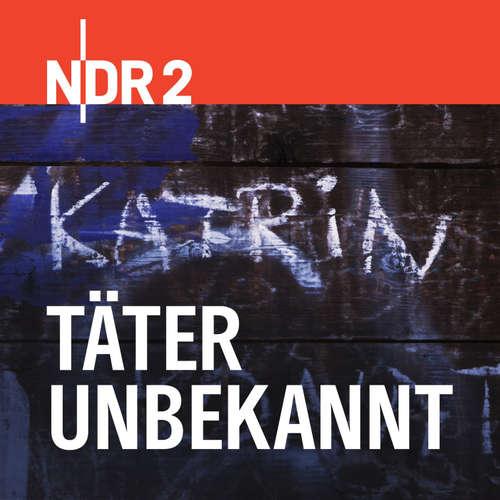 POD 181127  NDR2 Täter unbekannt - Der Fall Katrin Konert - Folge 5