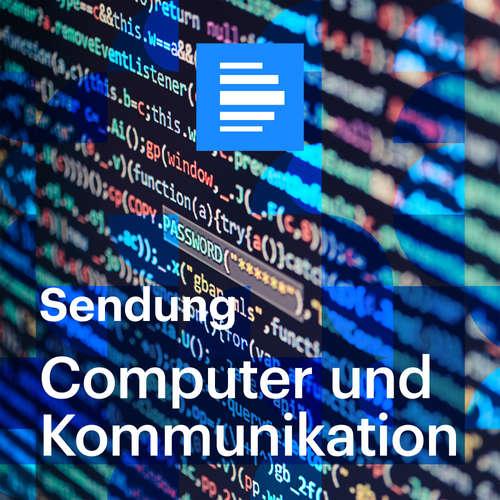 Computer und Kommunikation 23.01.2021, komplette Sendung