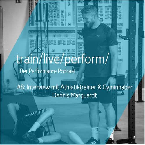 Interview mit Athletik- und Personal Trainer Dennis Marquardt
