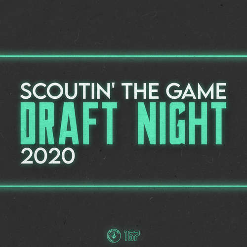 Scoutin' The Game – Draft Night 2020