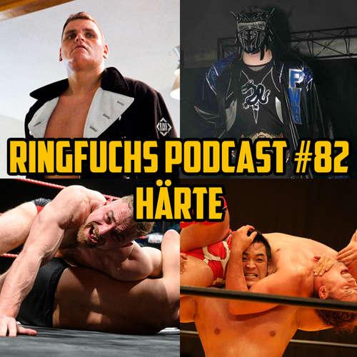 Ringfuchs Wrestling Podcast #082 – Härte