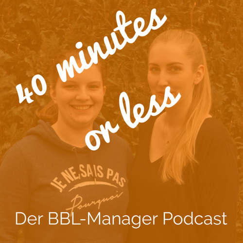 40 minutes or less - der BBL-Manager Podcast