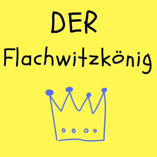 Der Flachwitzkönig - Flachwitze nonstop