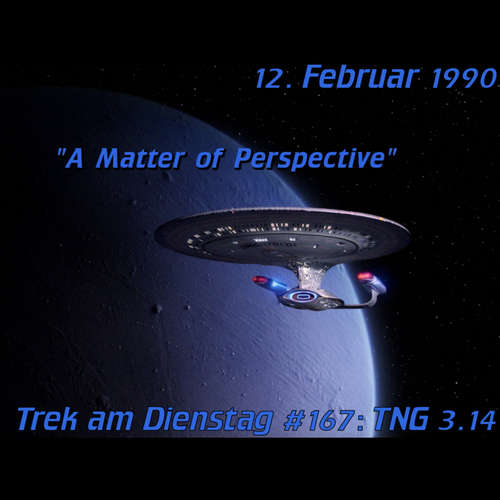 #167: A Matter of Perspective (TNG 3.14)