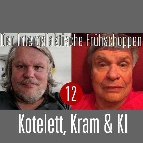 Der Intergalaktische Frühschoppen #12: Kotelett, Kram & KI