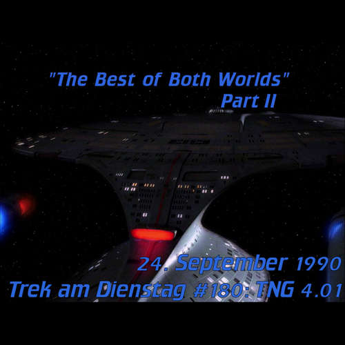 #180: The Best of Both Worlds, Part II (TNG 4.01)