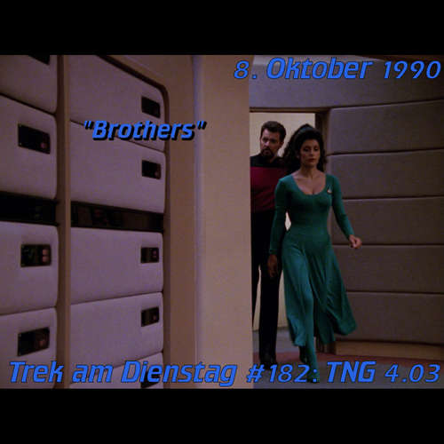 #182: Brothers (TNG 4.03)
