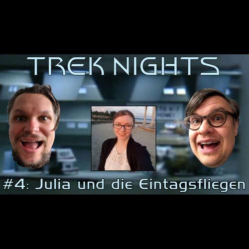 Trek Nights #4: Julia und die Eintagsfliegen