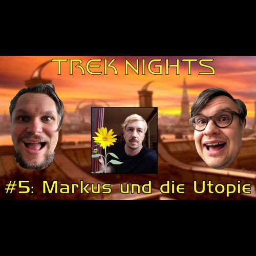 Trek Nights #5: Markus und die Utopie