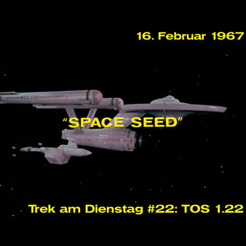 #22: Space Seed (TOS 1.22)