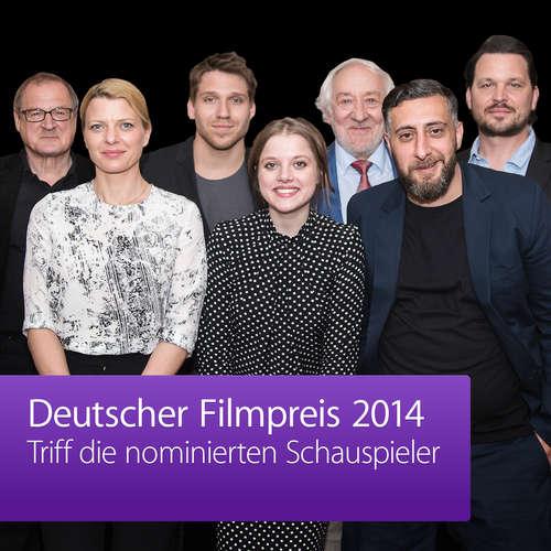 Deutscher Filmpreis 2014: Triff die nominierten Schauspieler