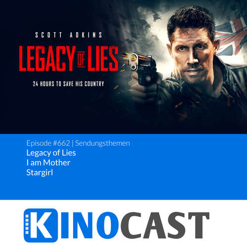 #662: #662: Legacy of Lies, I am Mother, Stargirl kinocast