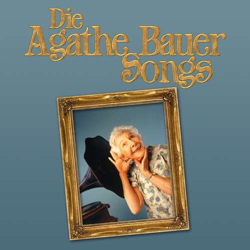 Agathe Bauer Songs