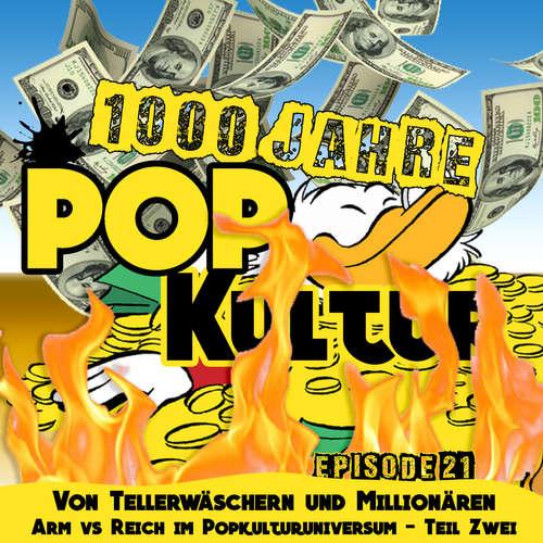 1000 Jahre Popkultur - Episode 21 - Von Tellerwäschern & Millionären - Arm vs. Reich im Popkulturuniversum - Teil 2