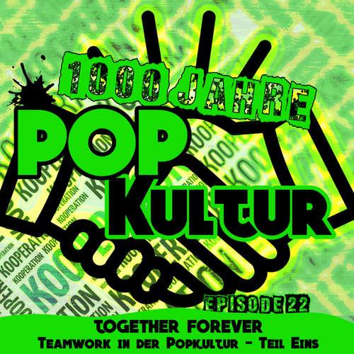 1000 Jahre Popkultur - Episode 22 - Together Forever - Teamwork in der Popkultur - Teil 1