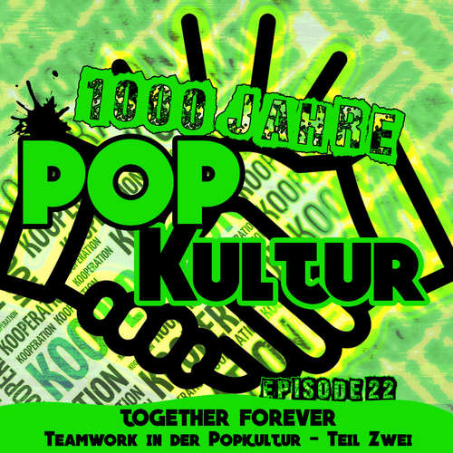 1000 Jahre Popkultur - Episode 22 - Together Forever - Teamwork in der Popkultur - Teil 2