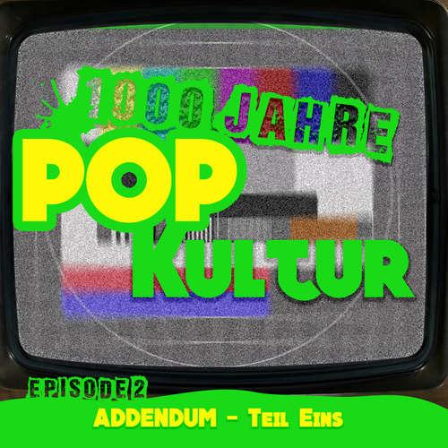 1000 Jahre Popkultur - Episode 2 - Addendum Teil 1