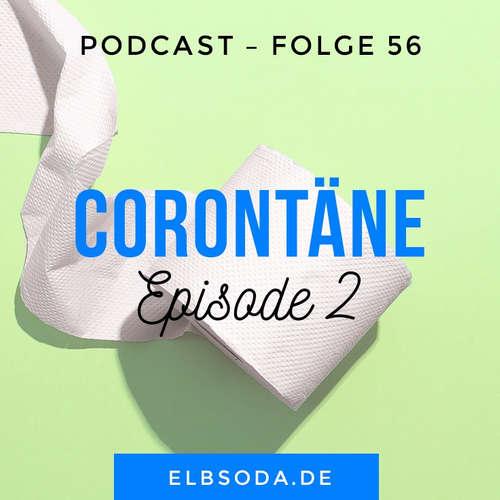56 – Corontäne 2