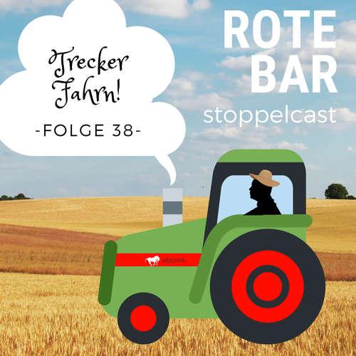 Rote Bar 38: Trecker Fahrn!