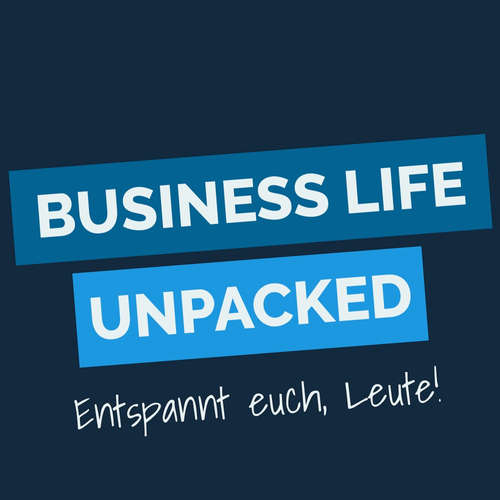 Business Life Unpacked #Podcast