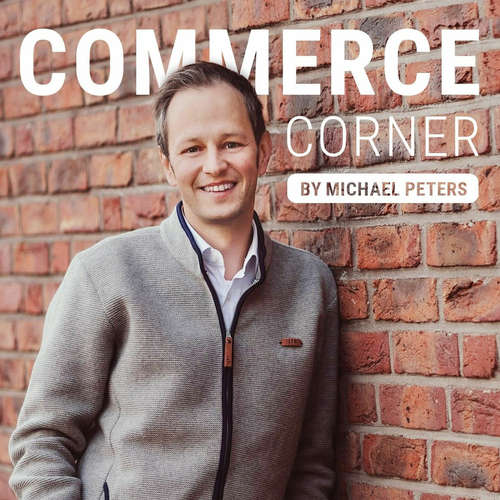 Commerce Corner #37 mit Tarek Müller (Co-CEO und Gründer von About You)
