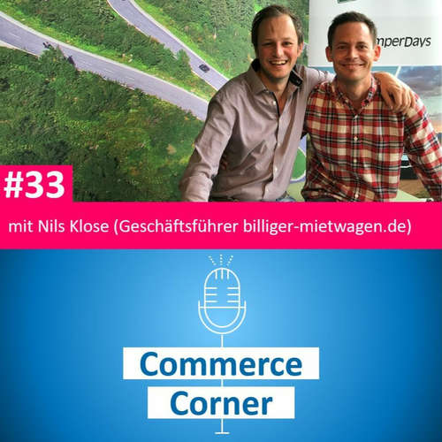 Commerce Corner #33 mit Nils Klose (Geschäftsführer billiger-mietwagen.de)