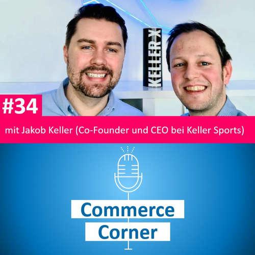 Commerce Corner #34 mit Jakob Keller (Co-Founder und CEO Keller Sports)