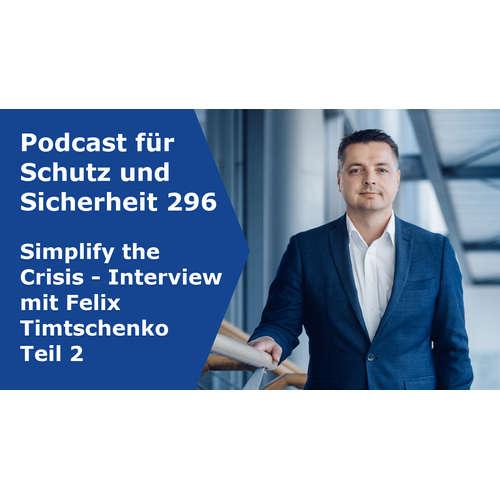 296 - Simplify the Crisis - Interview mit Felix Timtschenko Teil 2