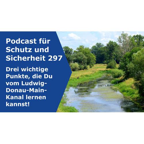 297 - Drei wichtige Punkte, die Du vom Ludwig-Donau-Main-Kanal lernen kannst!