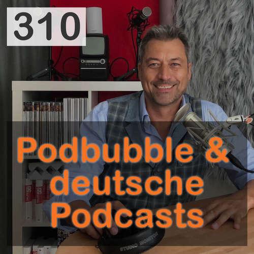Blick 310 auf Podbubble und deutsche Podcasts
