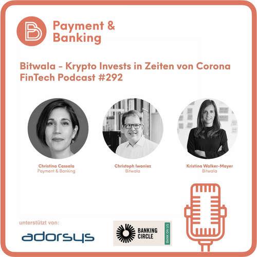 Bitwala - Krypto Invests in Zeiten von Corona - FinTech Podcast #292