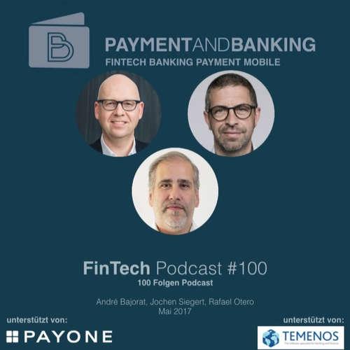 FinTech Podcast #100: 100 Folgen Podcast