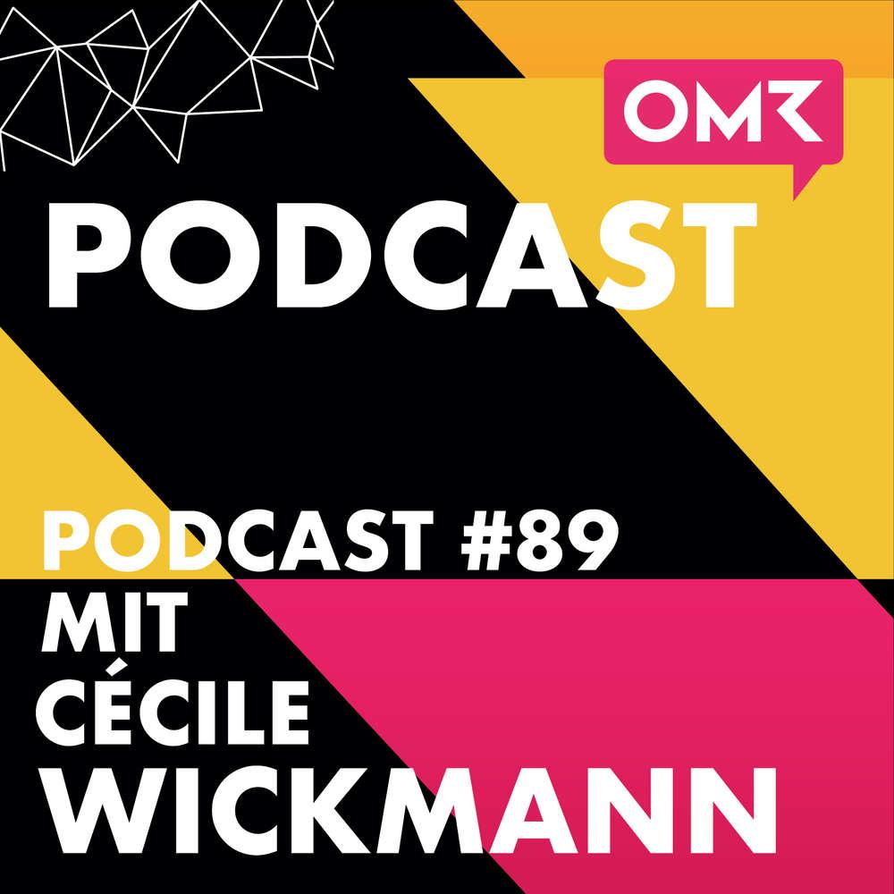 OMR #89 mit Cécile Wickmann von REBELLE