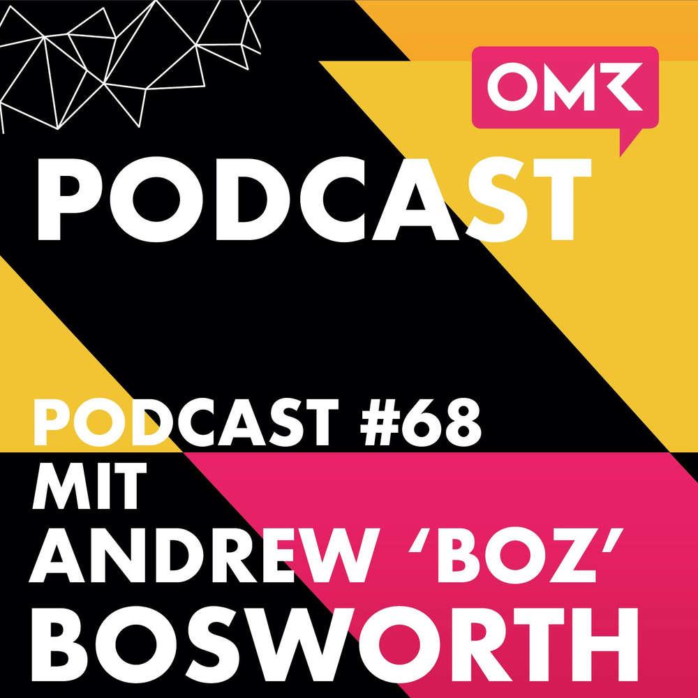 """OMR #68 mit Andrew """"Boz"""" Bosworth und Florian Heinemann"""