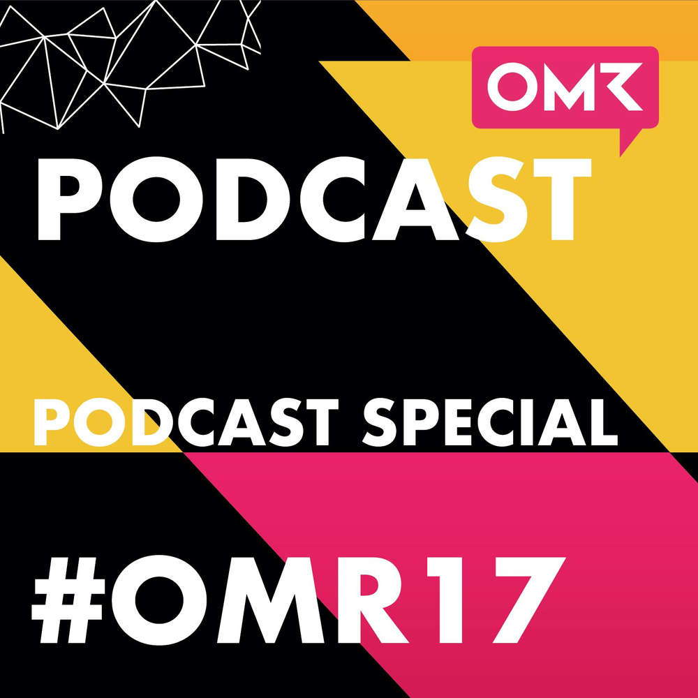 #OMR17 Podcast Special