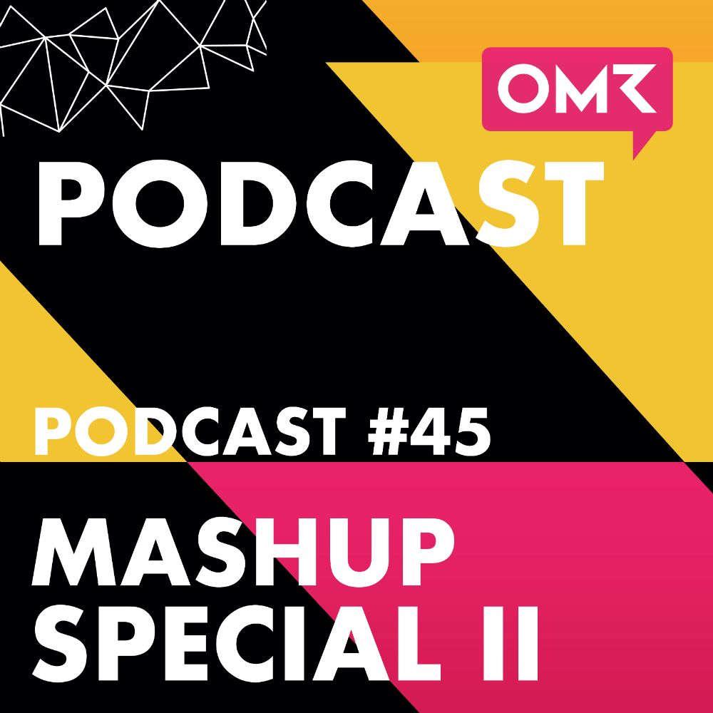 OMR #45 Mashup II mit Godin, Seitz und Gugel