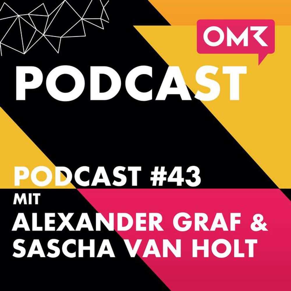 OMR #43 mit Sascha van Holt und Alexander Graf
