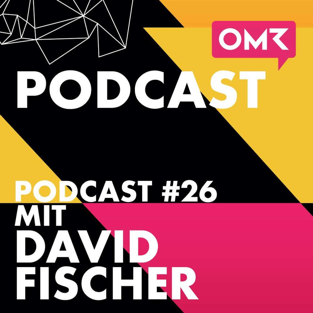 OMR #26: Highsnobiety-Gründer David Fischer