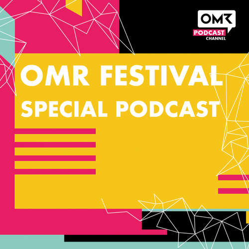 OMR Festival Special Podcast 2