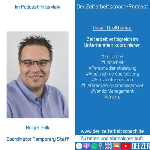 Holger Galk im Podcast-Interview | Zeitarbeit erfolgreich im Unternehmen koordinieren | Der Zeitarbeitscoach-Podcast