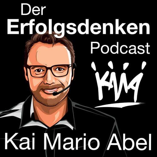 Der Erfolgsdenken Podcast mit Kai Mario Abel