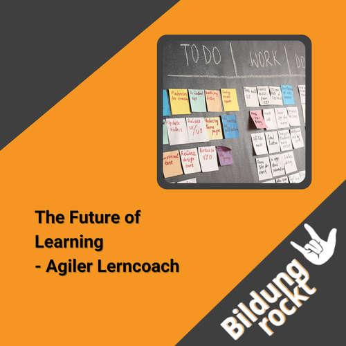 The Future of Learning I - Agiler Lerncoach 🚀