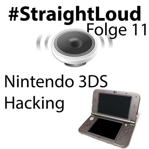 #StraightLoud – Folge 11: Nintendo 3DS Hacking und Homebrew