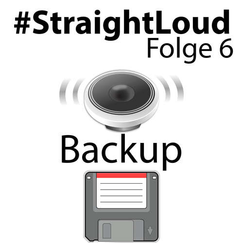 #StraightLoud – Folge 6: private Datensicherung / Backup (mit Marco)