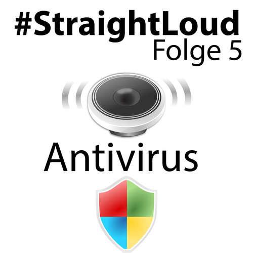 #StraightLoud – Folge 5: Antivirus und Security Suites - Placebo oder nützlich? (mit Luke)