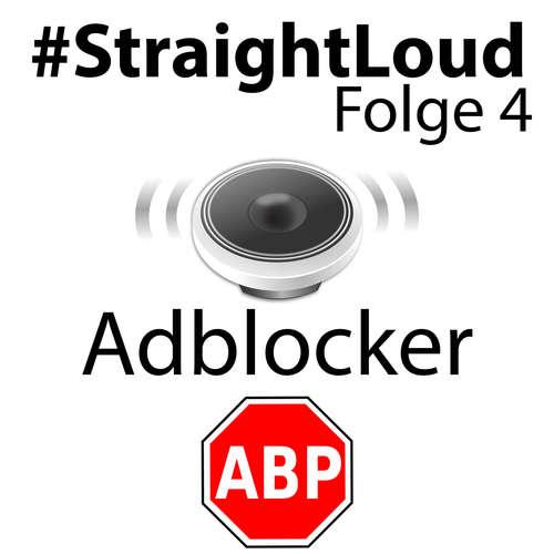 #StraightLoud – Folge 4: Adblock - Fluch oder Segen? (mit Lars Sobiraj)