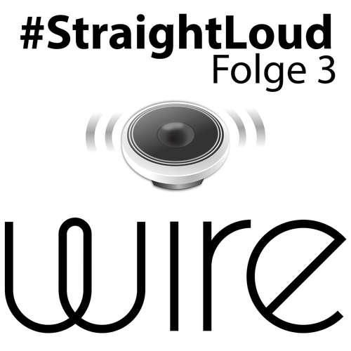#StraightLoud – Folge 3: Wire Messenger (mit Julian und Raphael)