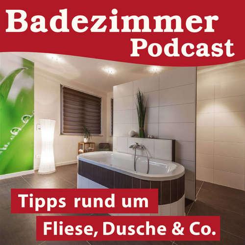 BADEZIMMER-PODCAST, DIE BAD - BERATUNG zum anhören, Tipps ...