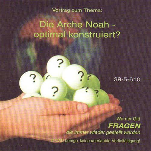 Die Arche Noah – optimal konstruiert? – Werner Gitt